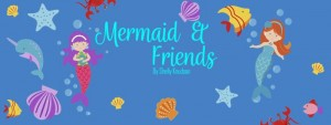MERMAID & FRIENDS
