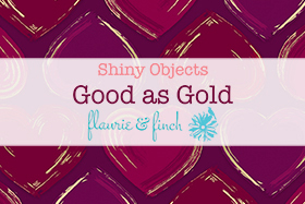 SHINY OBJECT GOOD AS GOLD